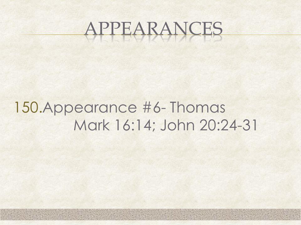 150.Appearance #6- Thomas Mark 16:14; John 20:24-31