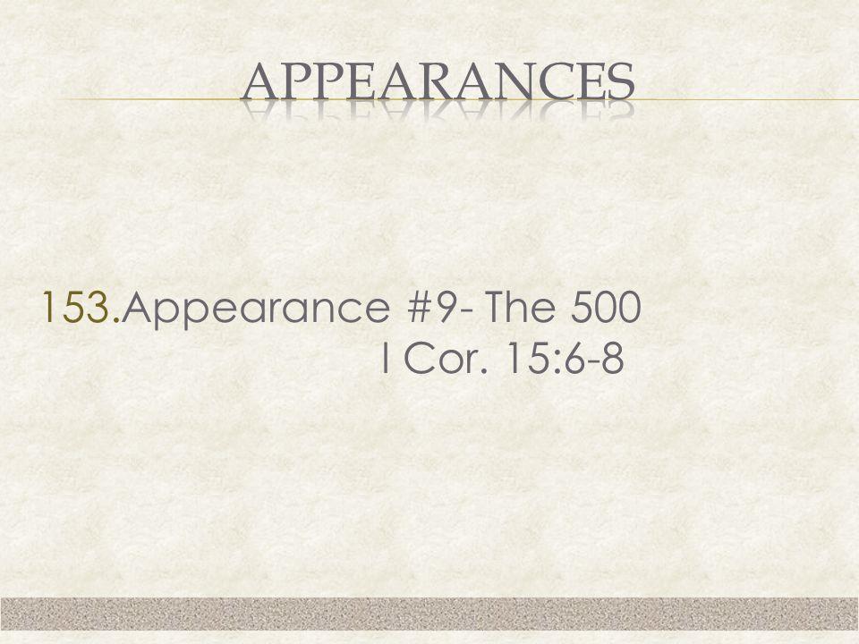 153.Appearance #9- The 500 I Cor. 15:6-8