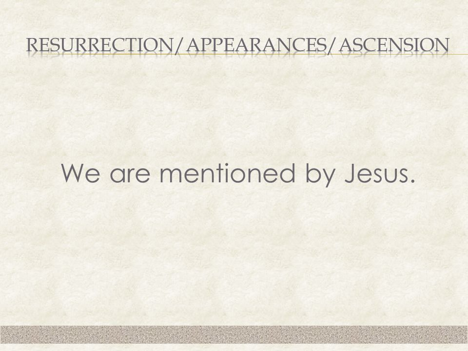 We are mentioned by Jesus.