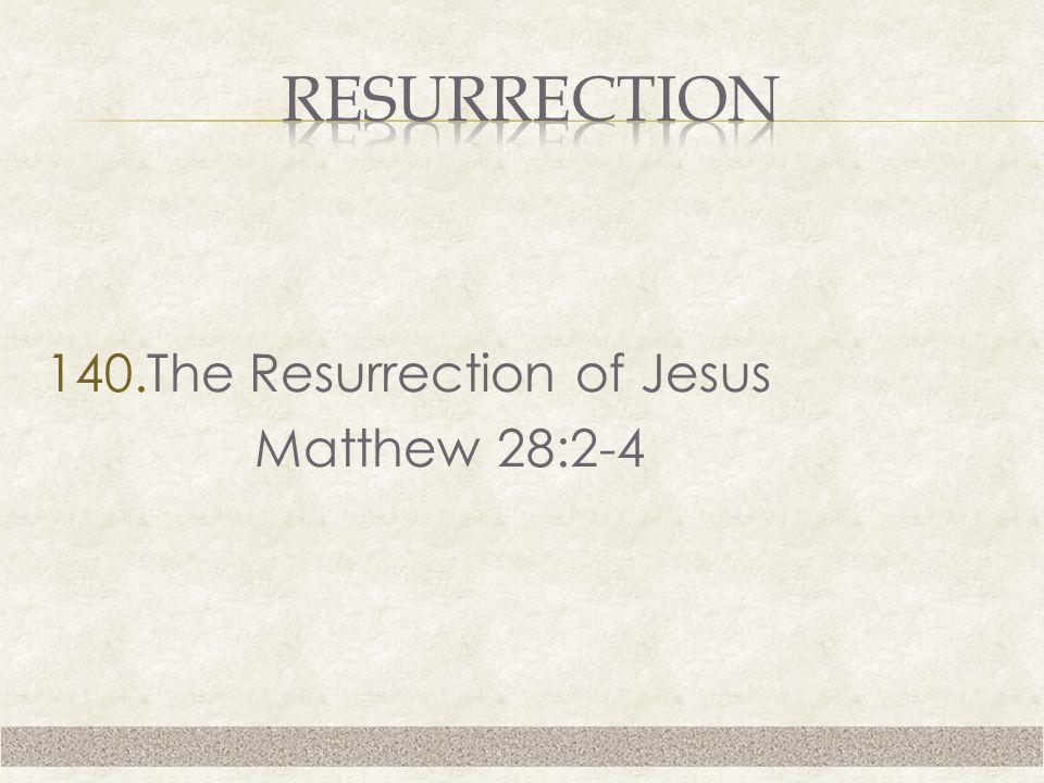 140.The Resurrection of Jesus Matthew 28:2-4