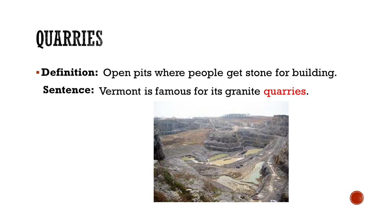  Definition: Open pits where people get stone for building.