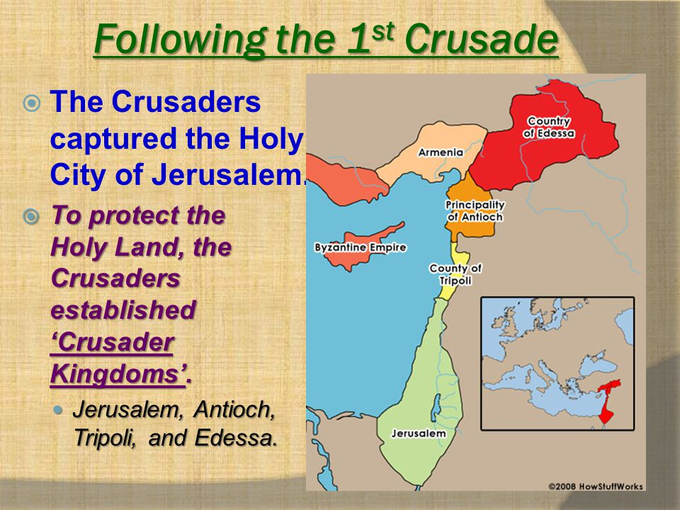 Following the 1 st Crusade  The Crusaders captured the Holy City of Jerusalem.  To protect the Holy Land, the Crusaders established 'Crusader Kingdo