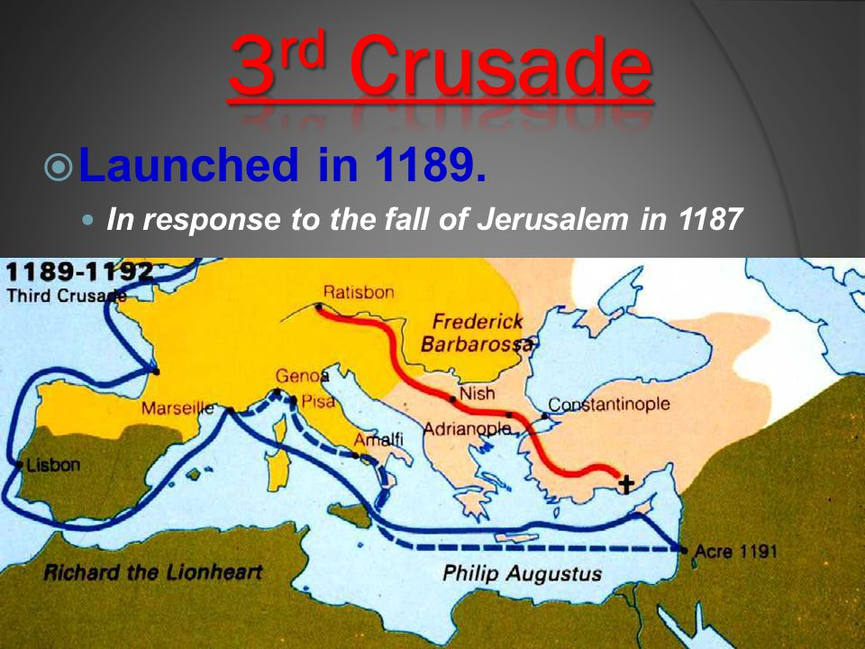  Launched in 1189. In response to the fall of Jerusalem in 1187