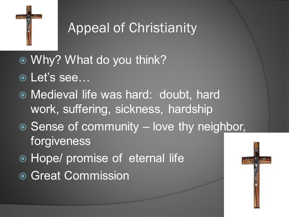 Appeal of Christianity WWhy.What do you think.