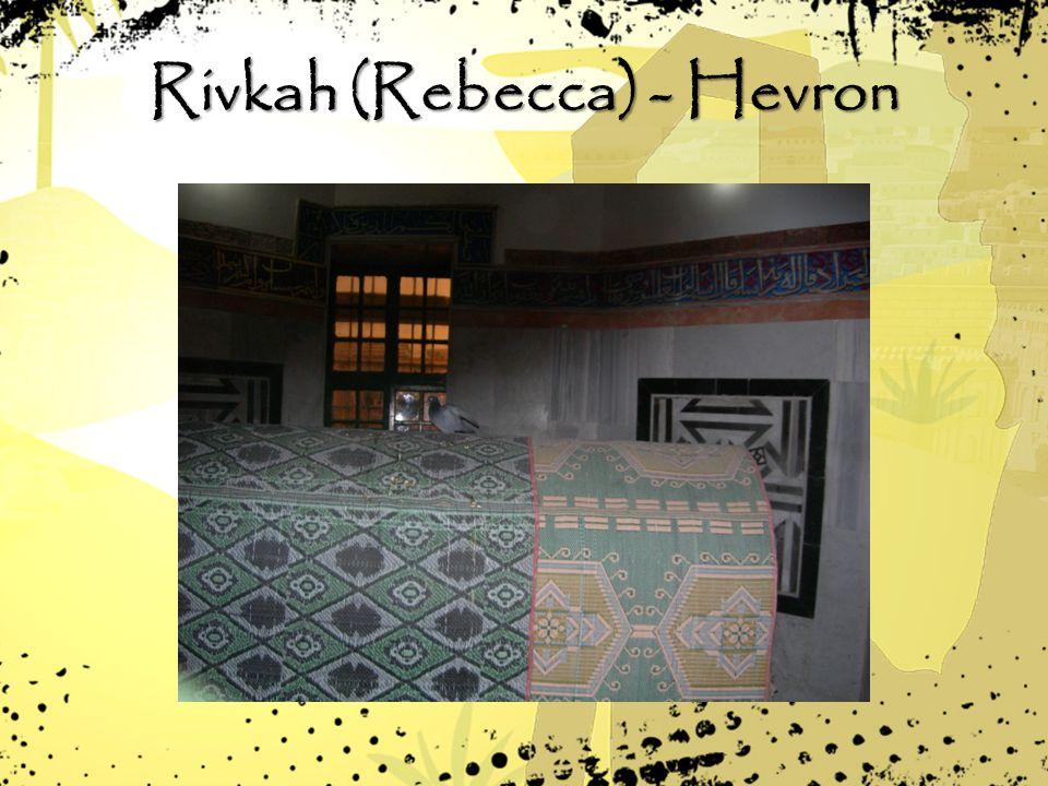 Rivkah (Rebecca) - Hevron