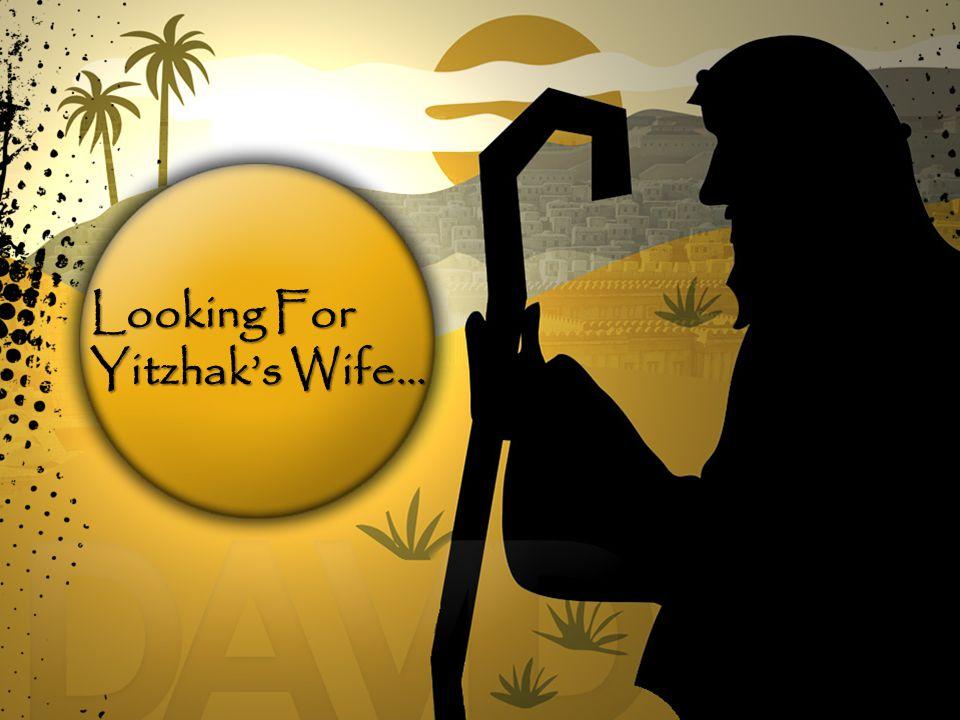 Looking For Yitzhak's Wife…
