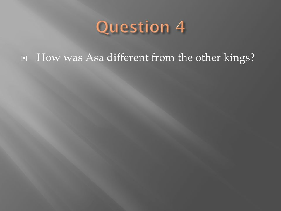  How was Asa different from the other kings?