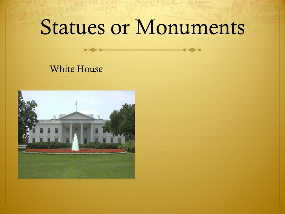 Statues or Monuments White House