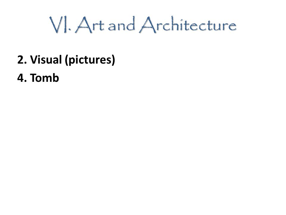 VI. Art and Architecture 2. Visual (pictures) 4. Tomb