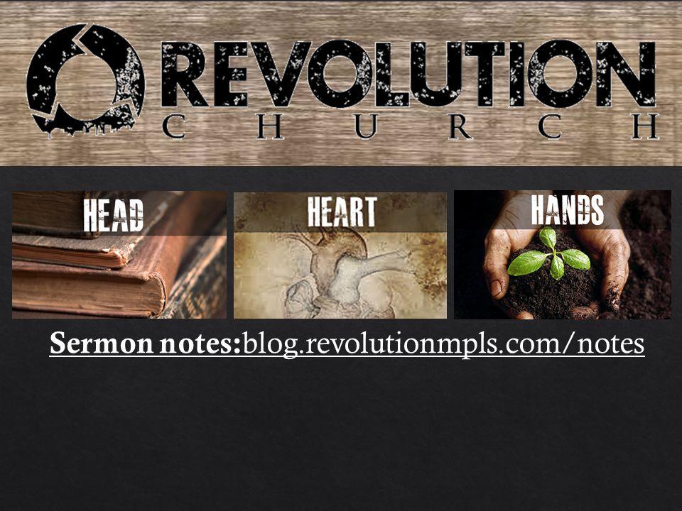 Sermon notes: blog.revolutionmpls.com/notes