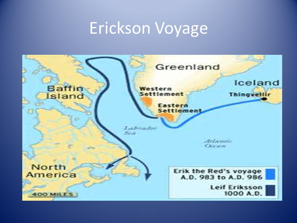 Leif Erickson (Son of Erik the Red) Father found the first European settlement On Greenland Born in Iceland He was on a return trip from Norway after being converted to Christianity and sailed off of course or searched for Vinland from an Iceland trader story of seeing the shore.