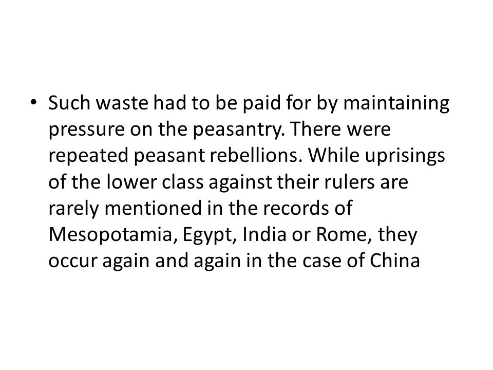 Such waste had to be paid for by maintaining pressure on the peasantry.