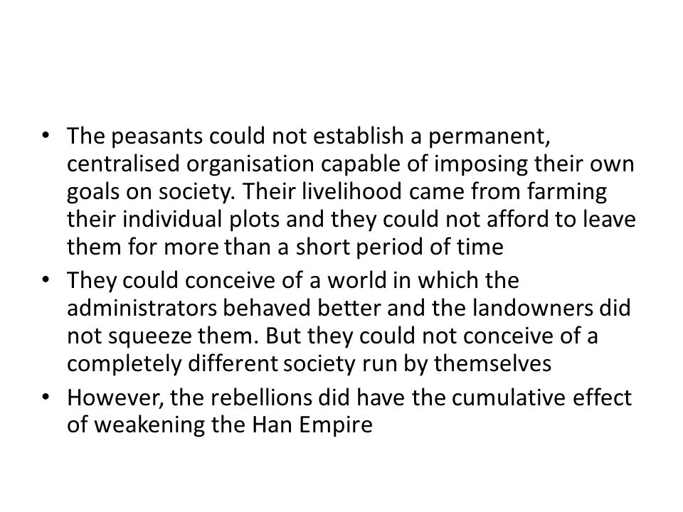 The peasants could not establish a permanent, centralised organisation capable of imposing their own goals on society.