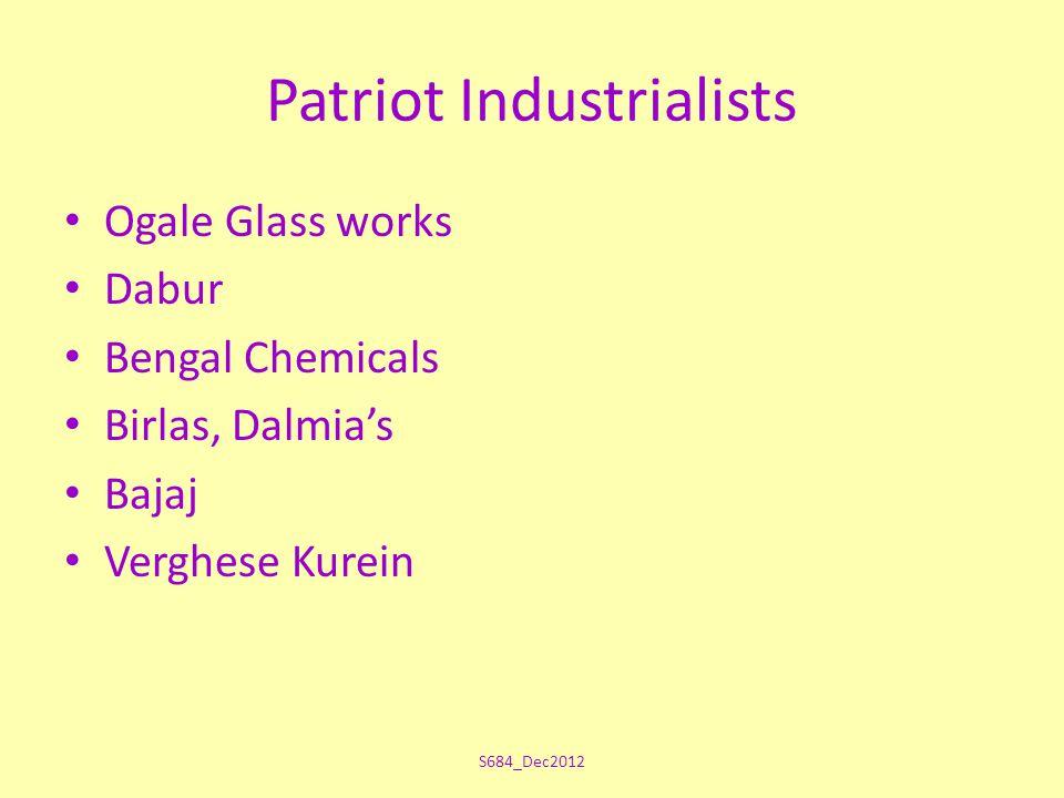 Patriot Industrialists Ogale Glass works Dabur Bengal Chemicals Birlas, Dalmia's Bajaj Verghese Kurein S684_Dec2012