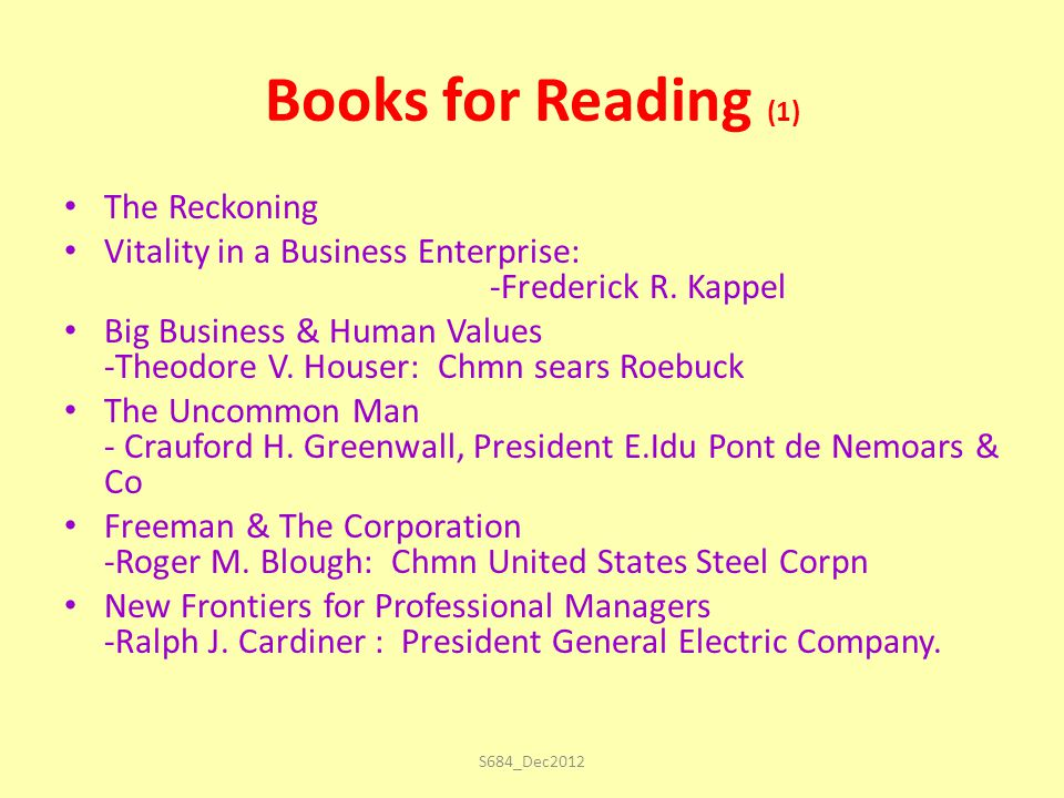 Books for Reading (1) The Reckoning Vitality in a Business Enterprise: -Frederick R.