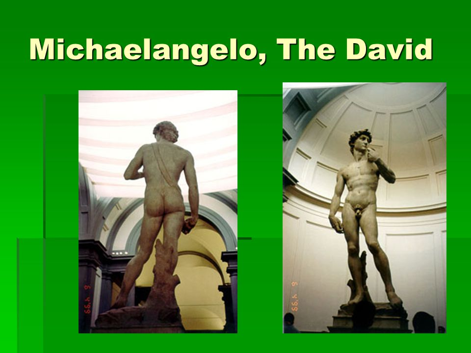 Michaelangelo, The David