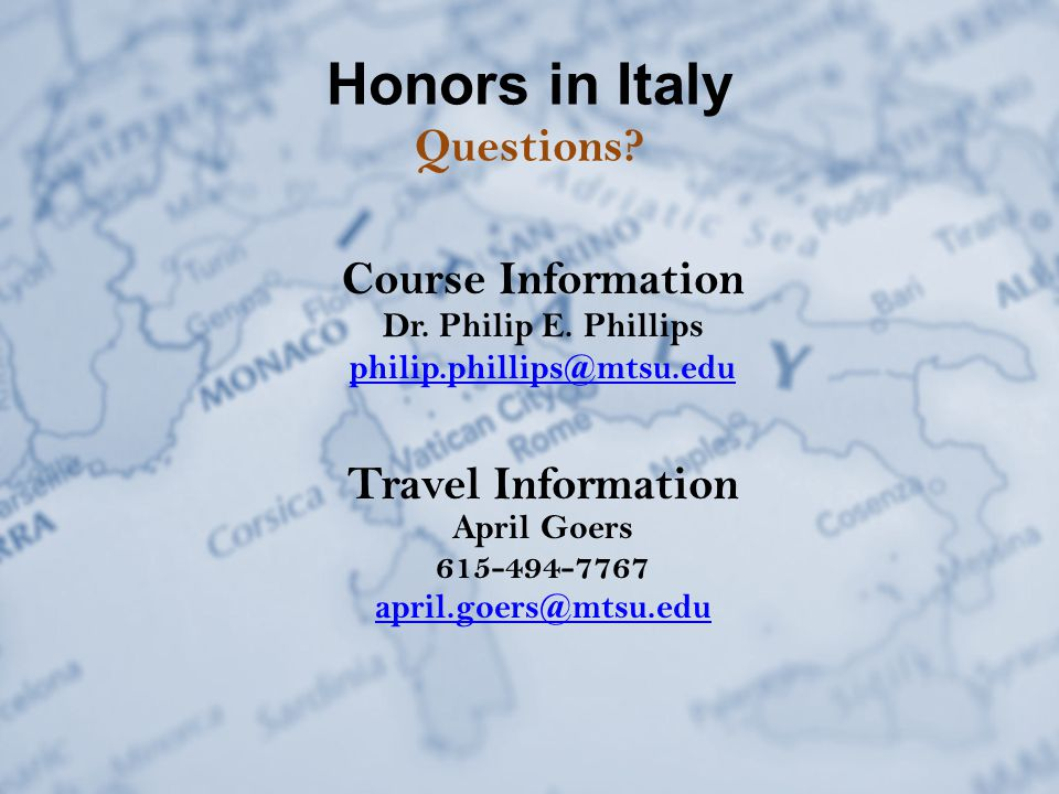 Honors in Italy Questions. Course Information Dr.