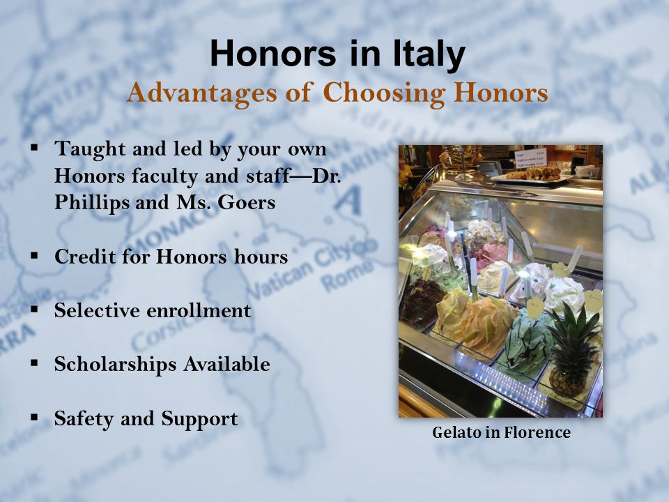 Honors in Italy The Coursework  Three (3) hours of Honors credit (UH 3500: Junior Interdisciplinary Seminar)  May substitute for ENGL 3400: European literature to 1400  May count towards interdisciplinary minors in Classical Studies, Great Books, Medieval Studies, or Global Studies