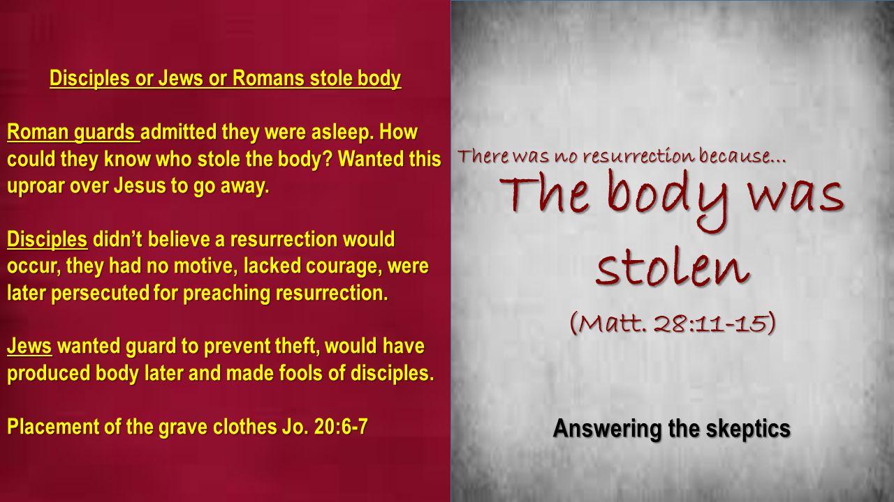 The body was stolen (Matt.