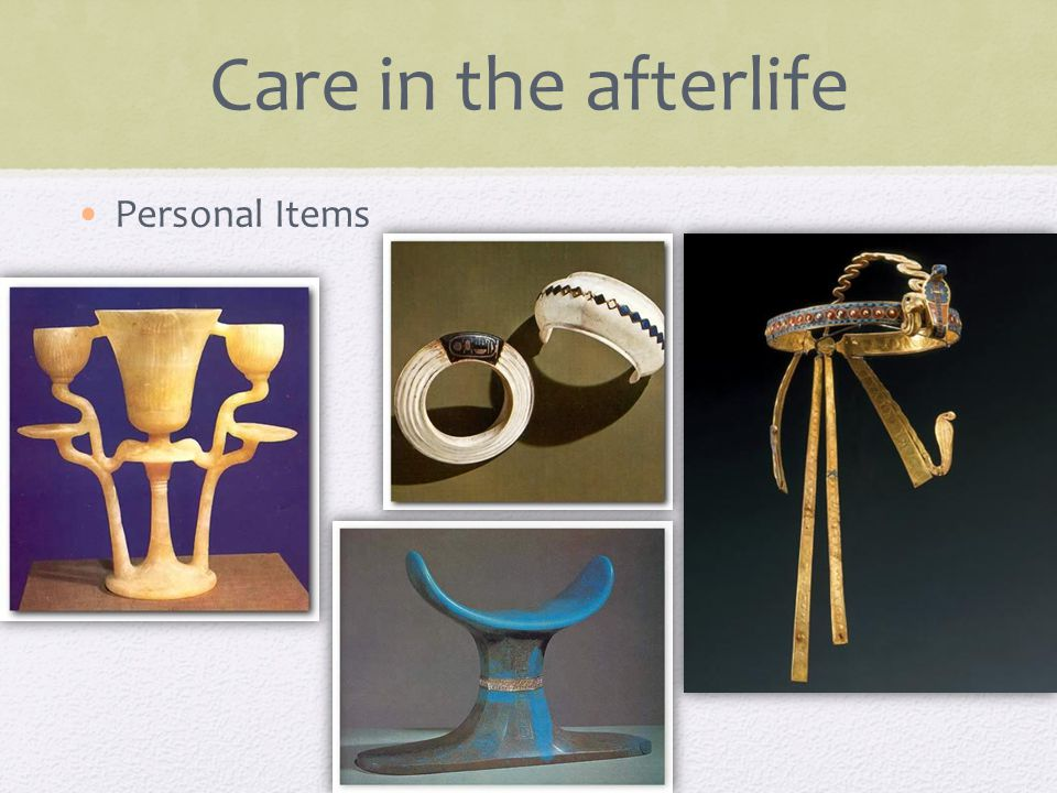 Care in the afterlife Personal Items