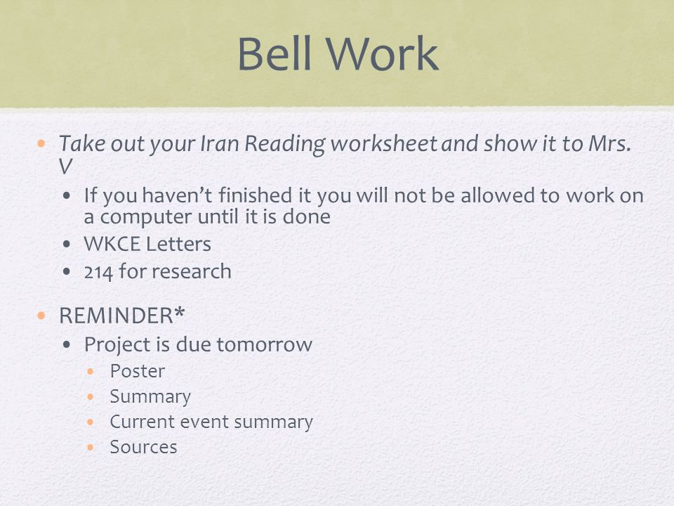 Bell Work Take out your Iran Reading worksheet and show it to Mrs.