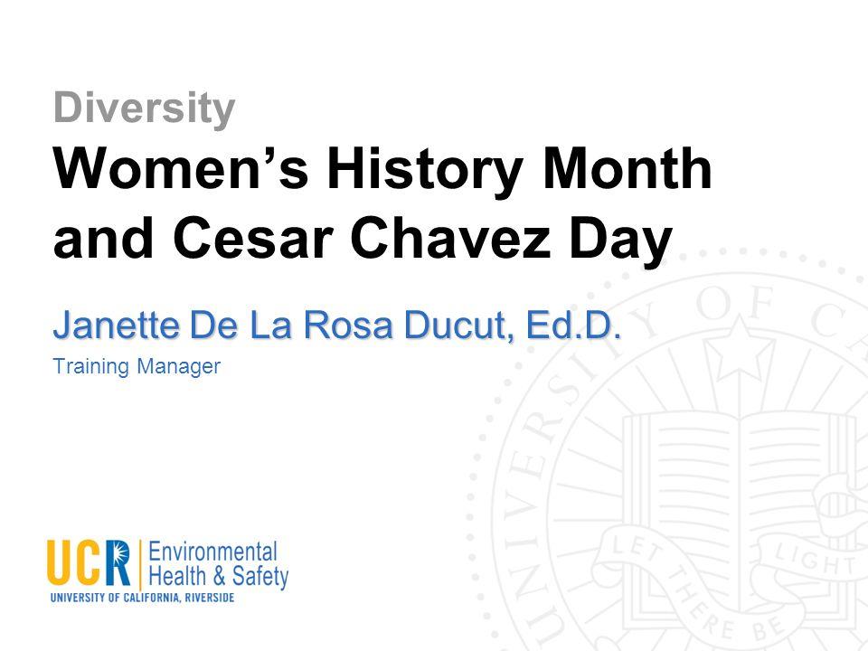 Diversity Women's History Month and Cesar Chavez Day Janette De La Rosa Ducut, Ed.D.