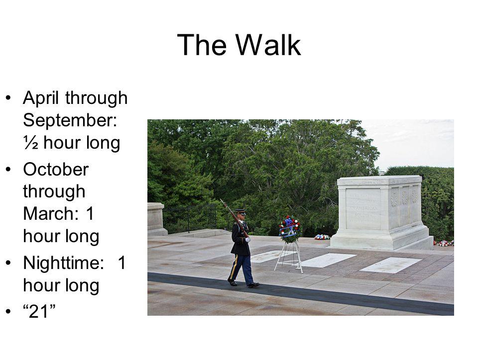 The Walk April through September: ½ hour long October through March: 1 hour long Nighttime: 1 hour long 21
