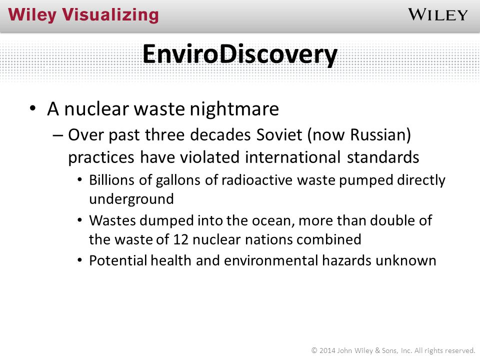 EnviroDiscovery A nuclear waste nightmare – Over past three decades Soviet (now Russian) practices have violated international standards Billions of g