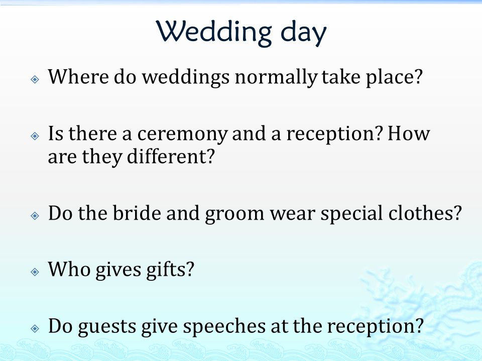 Wedding day  Where do weddings normally take place.