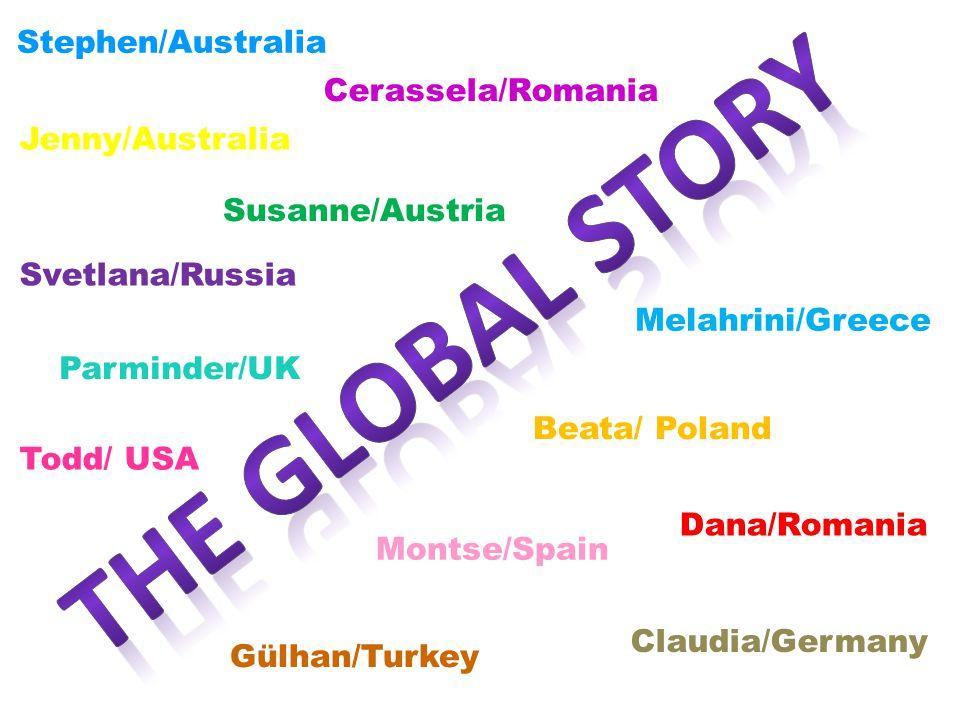 Todd/ USA Jenny/Australia Dana/Romania Melahrini/Greece Susanne/Austria Svetlana/Russia Beata/ Poland Montse/Spain Claudia/Germany Gülhan/Turkey Stephen/Australia Cerassela/Romania Parminder/UK
