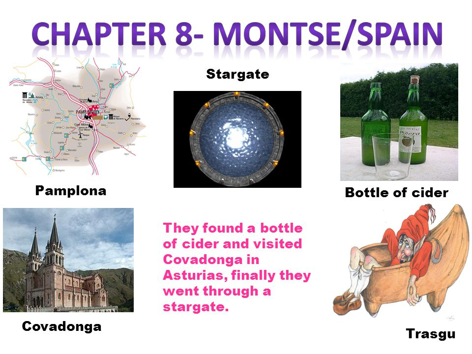 Pamplona Covadonga Bottle of cider Trasgu Stargate They found a bottle of cider and visited Covadonga in Asturias, finally they went through a stargat