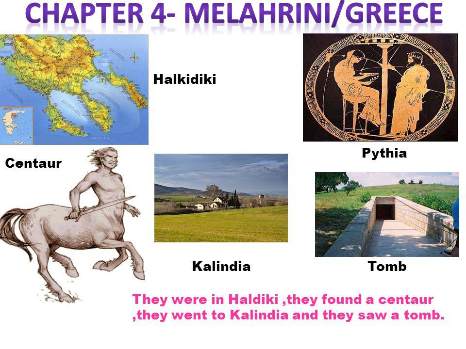 Halkidiki Centaur Pythia KalindiaTomb They were in Haldiki,they found a centaur,they went to Kalindia and they saw a tomb.