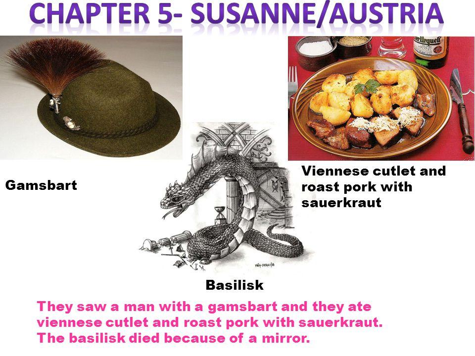 Gamsbart Viennese cutlet and roast pork with sauerkraut Basilisk They saw a man with a gamsbart and they ate viennese cutlet and roast pork with sauerkraut.