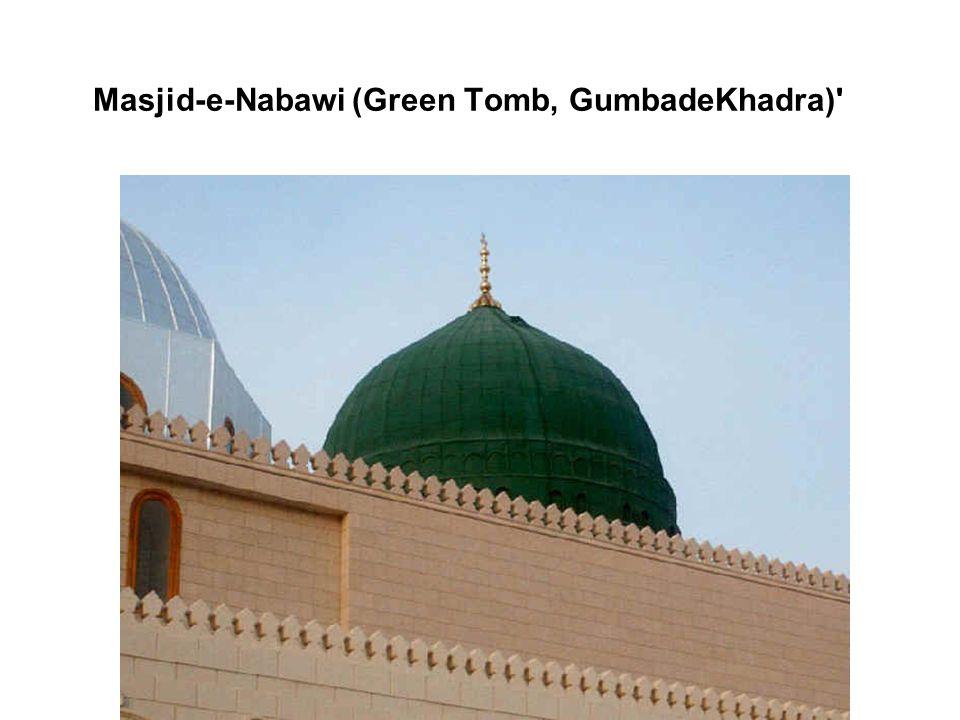 Masjid-e-Nabawi (Green Tomb, GumbadeKhadra)