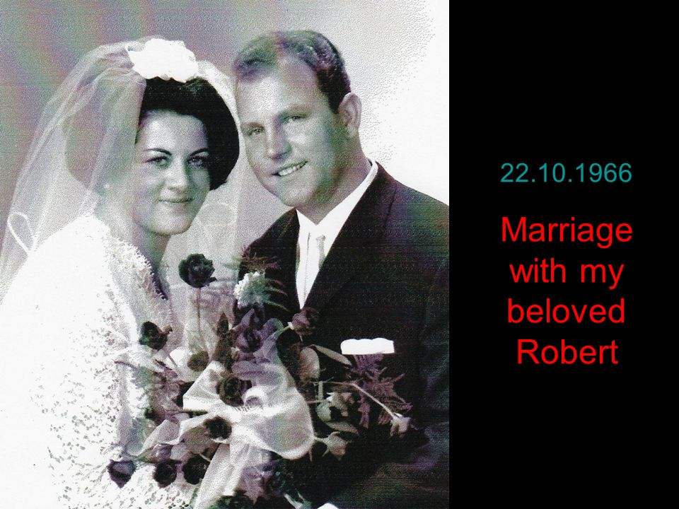 22.10.1966 Marriage with my beloved Robert