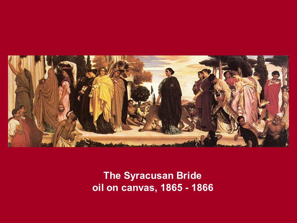 The Syracusan Bride oil on canvas, 1865 - 1866