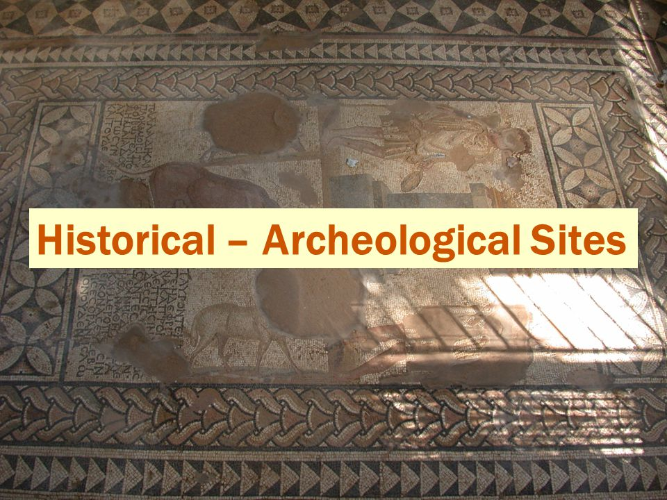 Historical – Archeological Sites