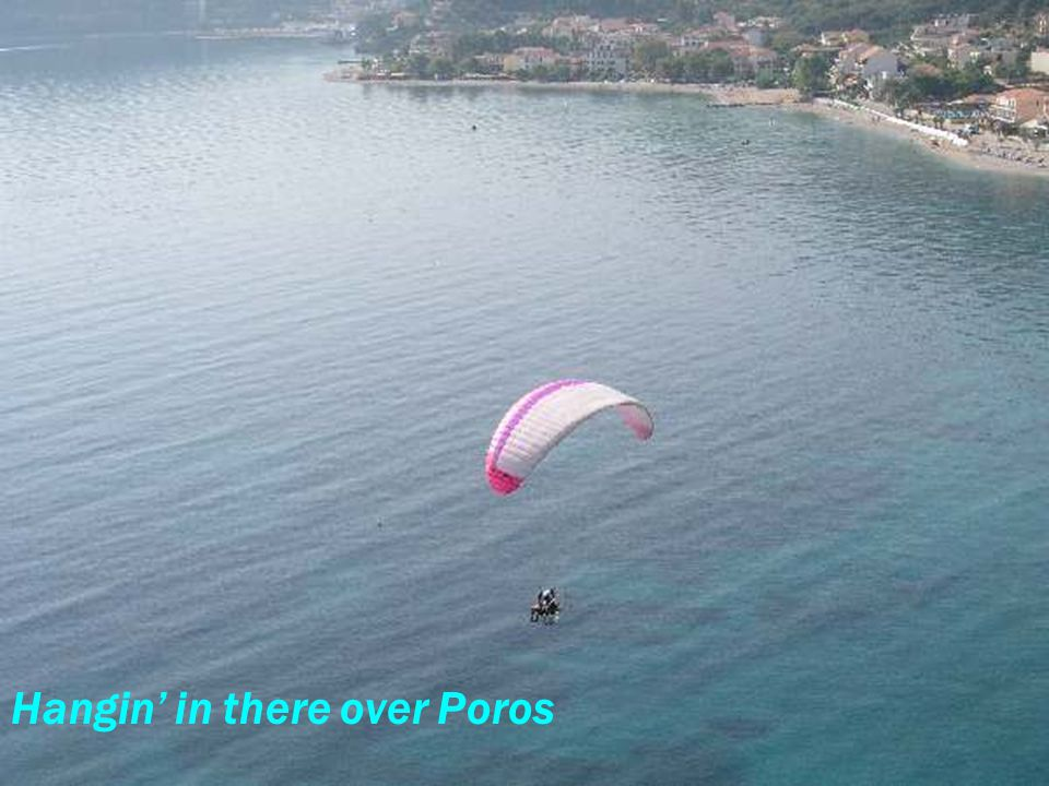Hangin' in there over Poros