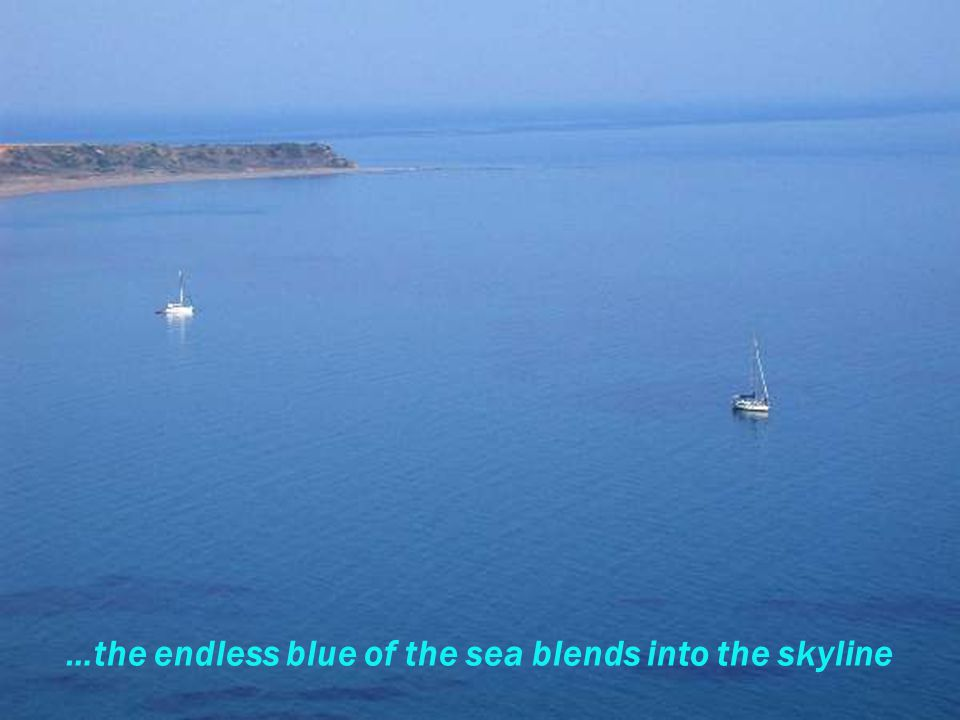 …the endless blue of the sea blends into the skyline