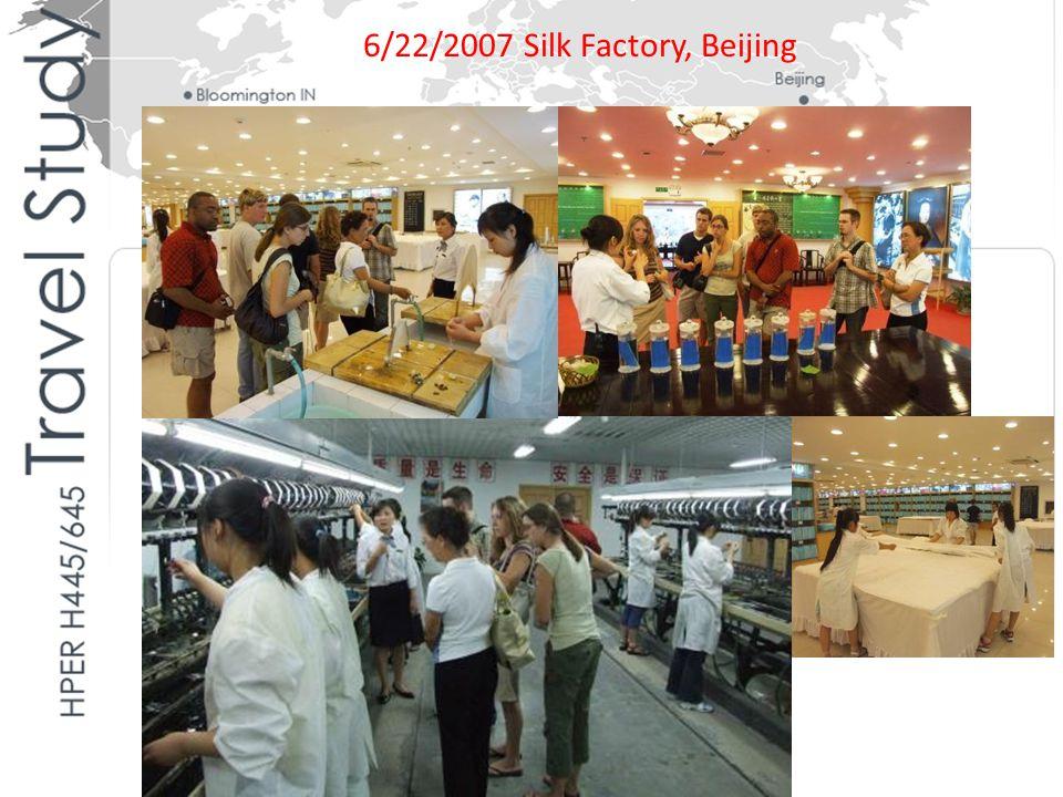 6/22/2007 Silk Factory, Beijing