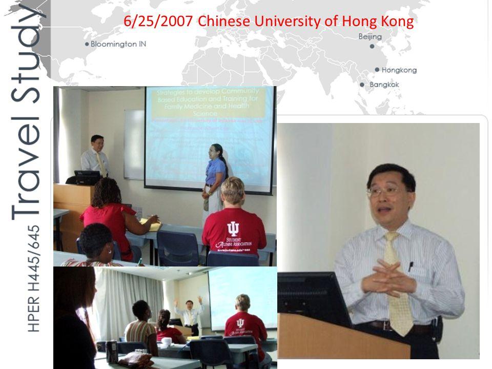 6/25/2007 Chinese University of Hong Kong