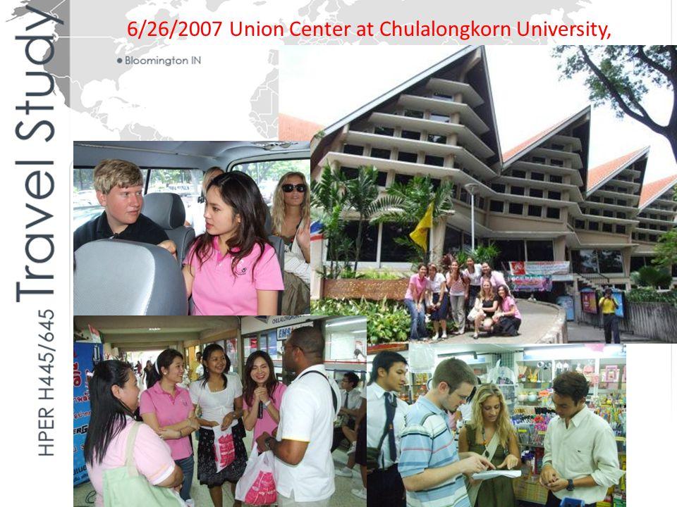 6/26/2007 Union Center at Chulalongkorn University, Bangkok