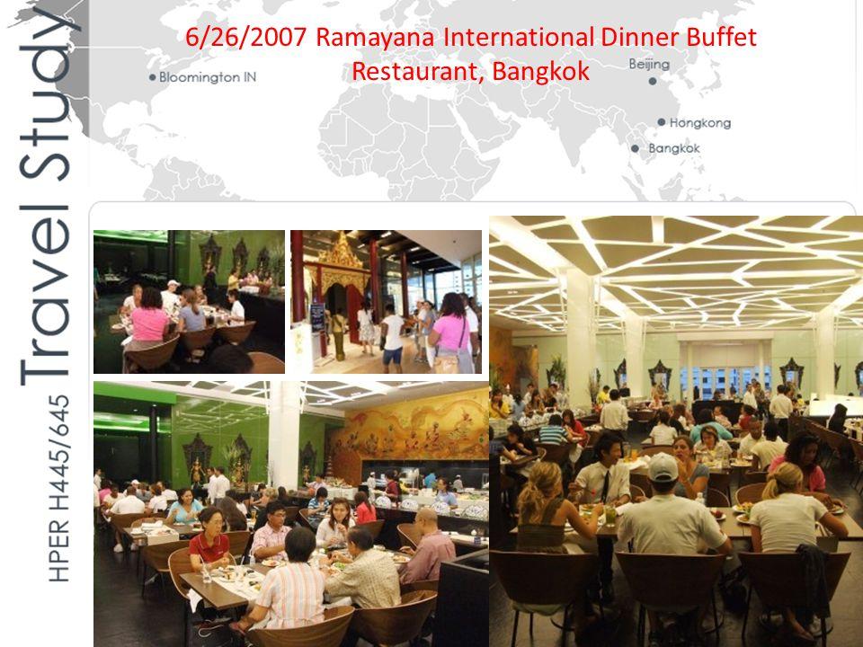 6/26/2007 Ramayana International Dinner Buffet Restaurant, Bangkok