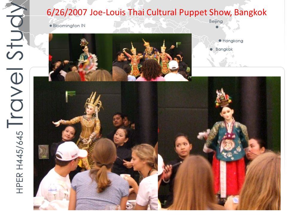 6/26/2007 Joe-Louis Thai Cultural Puppet Show, Bangkok