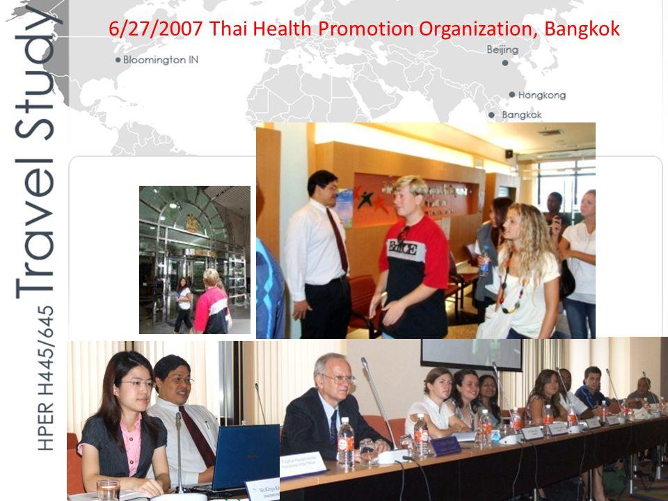 6/27/2007 Thai Health Promotion Organization, Bangkok