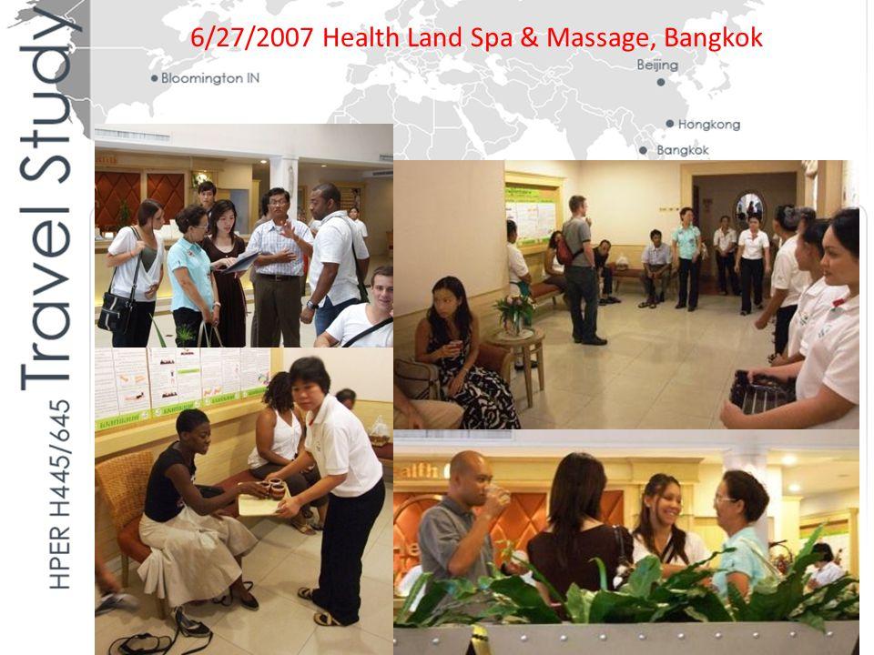 6/27/2007 Health Land Spa & Massage, Bangkok