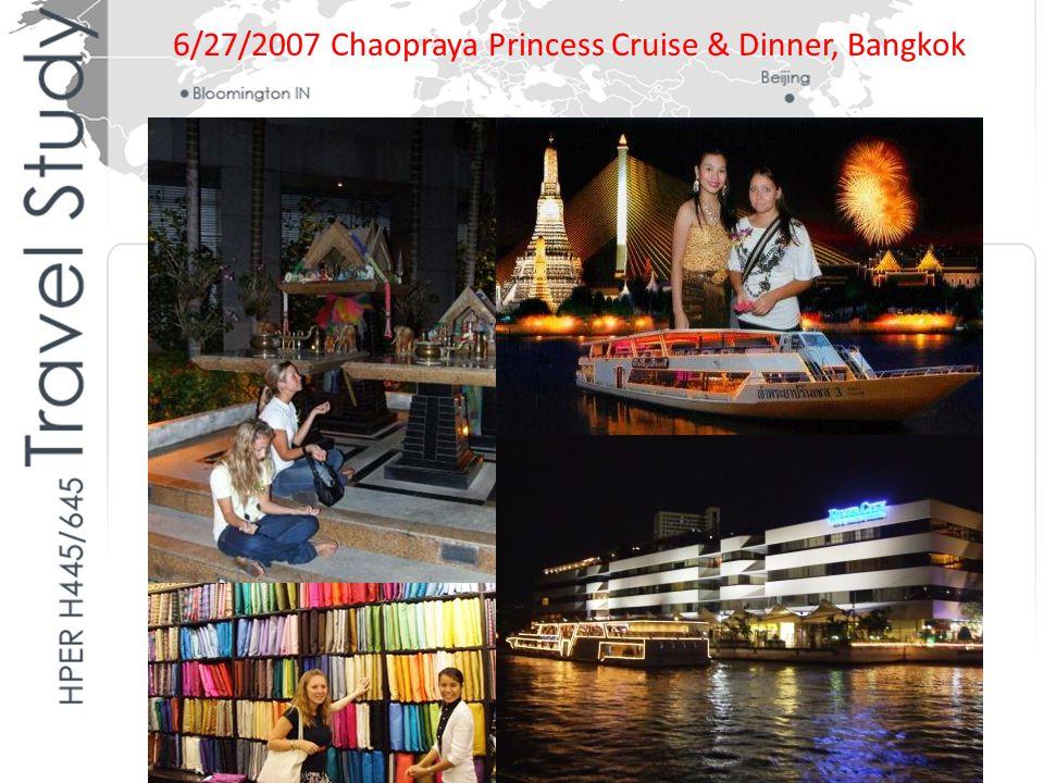 6/27/2007 Chaopraya Princess Cruise & Dinner, Bangkok