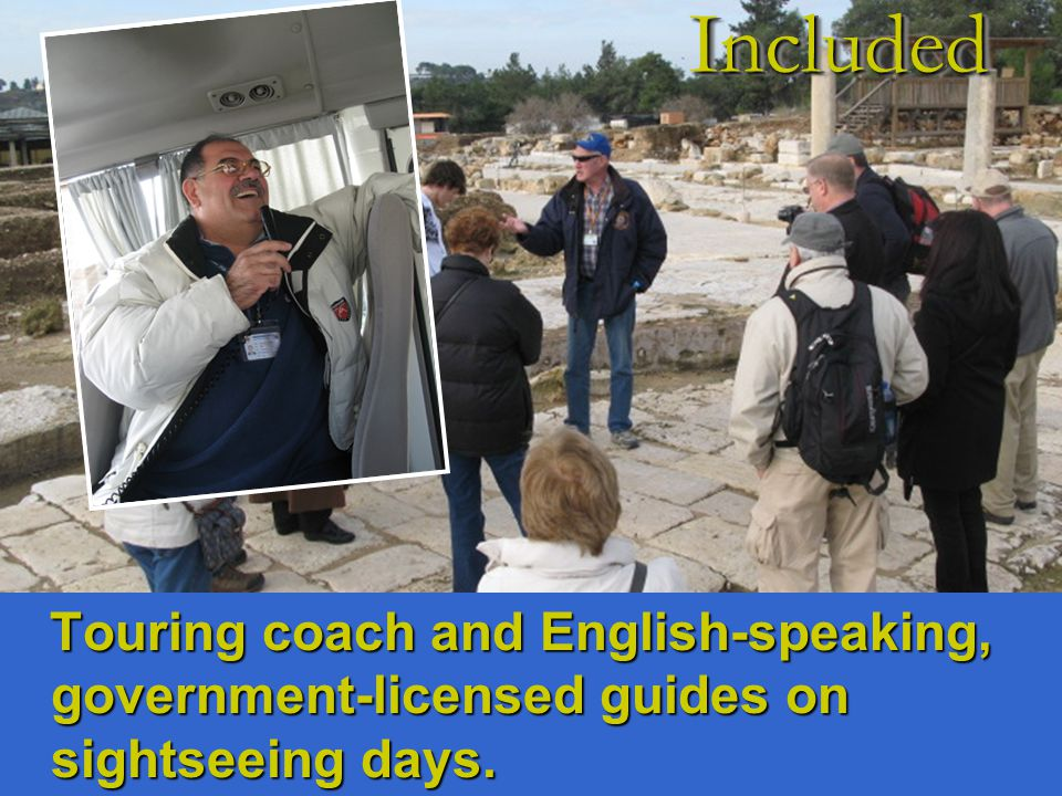 Touring coach and English-speaking, government-licensed guides on sightseeing days.