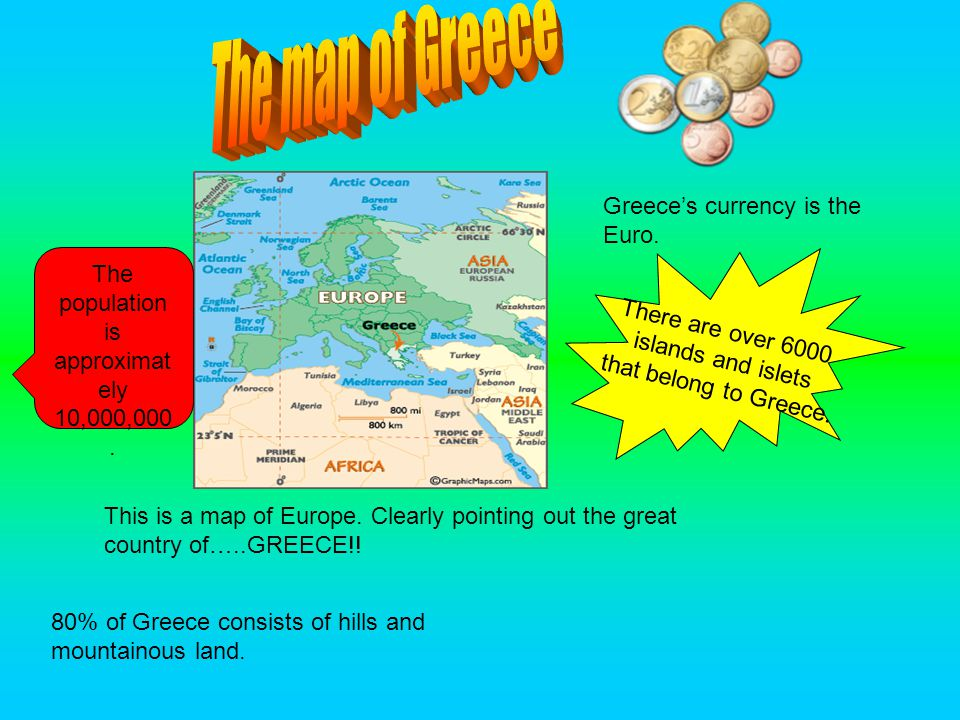 This is a map of Europe. Clearly pointing out the great country of…..GREECE!.