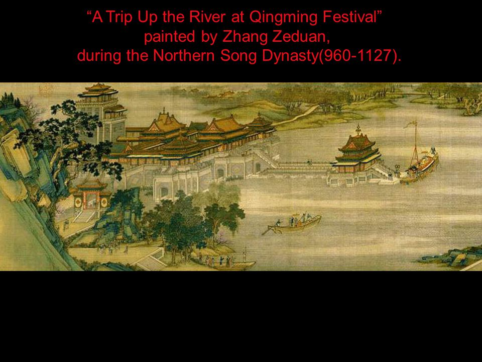 Upper River During the Qing Ming Festival , scroll by Zhang Zeduan.